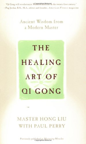 The Healing Art of Qi Gong: Ancient Wisdom from a Modern Master by Grand Central Publishing