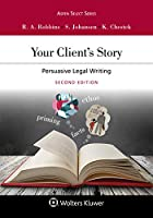 Your Client's Story: Persuasive Legal Writing (Aspen Select)