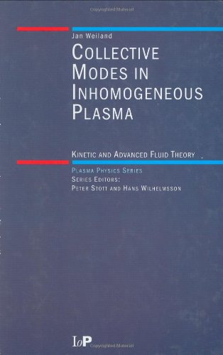 Collective Modes in Inhomogeneous Plasmas: Kinetic and Advanced Fluid Theory (Series in Plasma Physics)