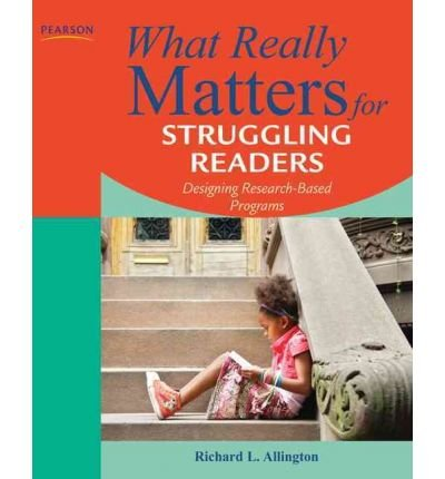 Download [ What Really Matters for Struggling Readers: Designing Research-Based Programs[ WHAT REALLY MATTERS FOR STRUGGLING READERS: DESIGNING RESEARCH-BASED PROGRAMS ] By Allington, Richard L. ( Author )Jan-30-2011 Paperback ebook