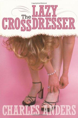 The Lazy Crossdresser