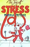 The Joy of Stress, Pamela Pettler, 0688026184