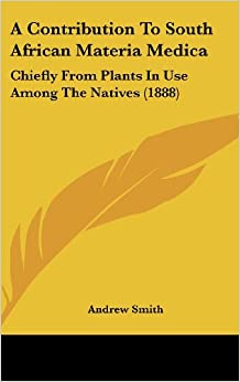 Book A Contribution to South African Materia Medica: Chiefly from Plants in Use Among the Natives (1888)