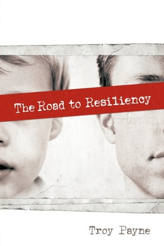 Book: The Road to Resiliency by Troy Payne
