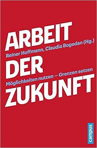Cover des Buchs: Arbeit der Zukunft: Möglichkeiten nutzen - Grenzen setzen