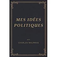 Mes idées politiques (French Edition)