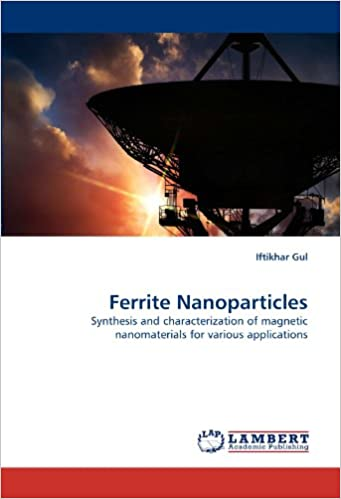Book Ferrite Nanoparticles: Synthesis and characterization of magnetic nanomaterials for various applications