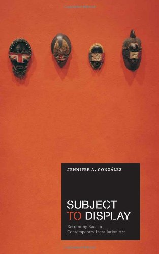 Subject To Display: Reframing Race In Contemporary Installation Art (MIT Press)