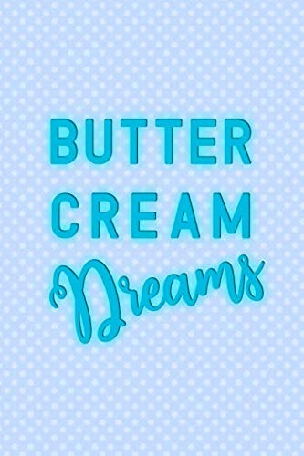 Butter Cream Dreams: Blank Lined Notebook Journal Diary Composition Notepad 120 Pages 6x9 Paperback ( Baking ) Blue]()