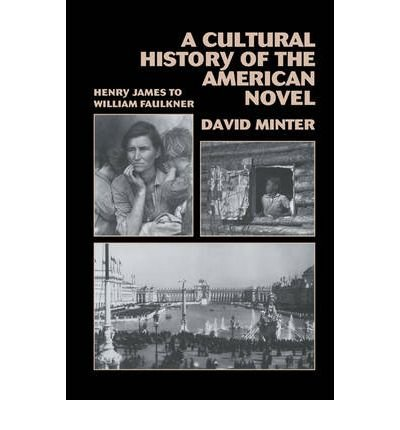 Download A Cultural History of the American Novel, 1890-1940 : Henry James to William Faulkner(Hardback) - 2007 Edition PDF