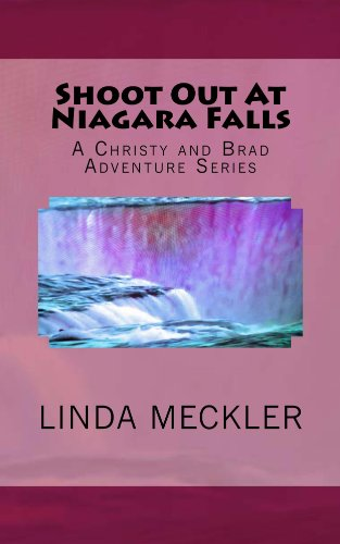 Shoot Out At Niagara Falls: A Historical Novel with fun loving characters who love adventure (A Christy and Brad Adventure Series Book 1) ()