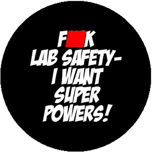 [Badge Button Fuck Lab Safety I Want Super Powers Cute Funny Science Geek Nerd] (Super Nerd Costume)