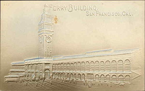 Embossed Image of Ferry Building San Francisco, California Original Vintage (Vintage Ferry)