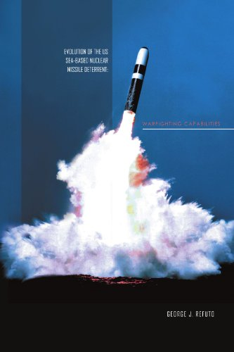 Evolution of the US Sea-Based Nuclear Missile Deterrent: Warfighting Capabilities