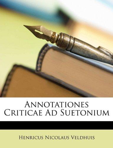 Annotationes Criticae Ad Suetonium (Latin Edition) pdf