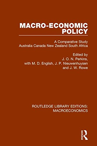 Macro-economic Policy: A Comparative Study  Australia, Canada, New Zealand and South Africa (Routledge Library Editions: Macroeconomics) (Volume - Perkins Rowe