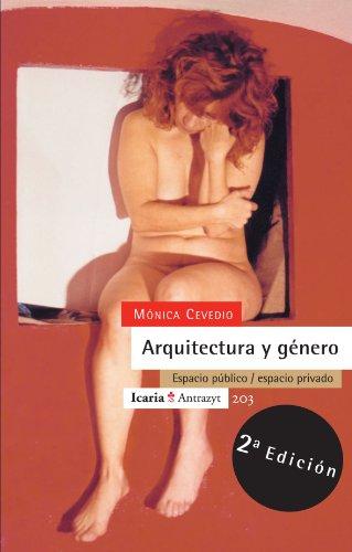 Arquitectura y genero: Espacio publico / espacio privado (Spanish Edition) [Monica Cevedio] (Tapa Blanda)