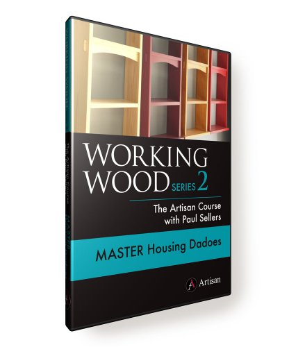 Working Wood 2: The Artisan Course with Paul Sellers. MASTER HOUSING DADOES