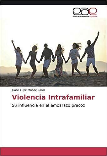 Violencia Intrafamiliar: Su influencia en el embarazo precoz ...