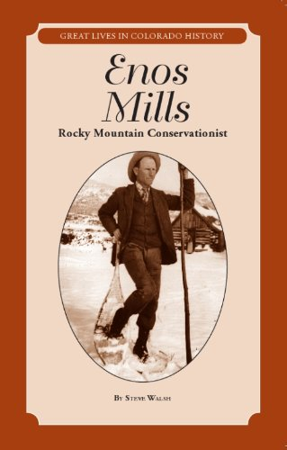Enos Mills: Rocky Mountain Conservationist