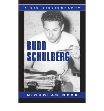 [(Budd Schulberg: A Bio-bibliography)] [Author: Nicholas Beck] published on (October, 2001) PDF