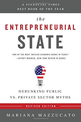 The Entrepreneurial State: Debunking Public vs. Private Sector Myths [Mariana Mazzucato] (Tapa Blanda)