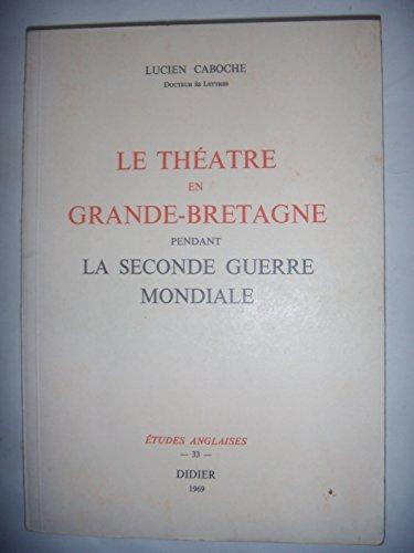 Le théâtre en Grande-Bretagne pendant la Seconde Guerre Mondiale