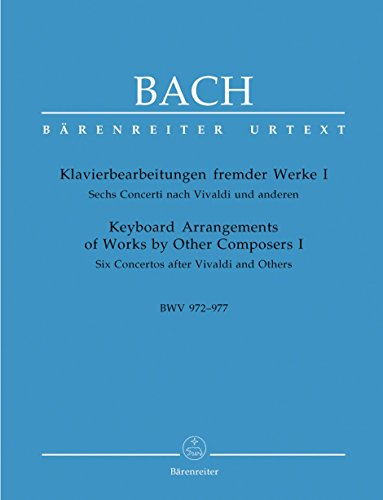 Bach: Keyboard Arrangements of Works by Other Composers - Volume 1 (BWV 972-977) (Six Concertos after Vivaldi and Others)