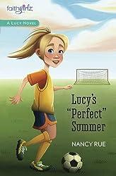 Lucy's Perfect Summer (Faithgirlz / A Lucy Novel)