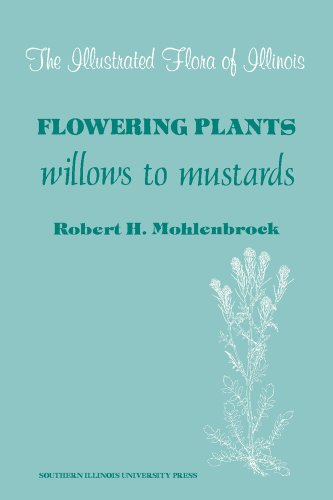 Flowering Plants: Willows to Mustards (The Illustrated Flora of Illinois)