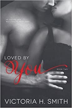 Loved By You: BBW BWWM Romance (Found by You) (Volume 2) by Victoria H Smith (2015-04-15)