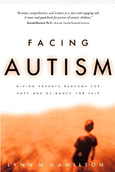 Facing Autism: Giving Parents Reasons for Hope and Guidance for Help - Popular Autism Related Book