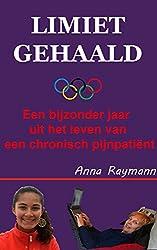 Limiet gehaald: Een bijzonder jaar uit het leven van een chronisch pijnpatiënt (Dutch Edition)