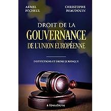 Droit de la gouvernance de l'Union européenne: Institutions et ordre juridique (Pratique) (French Edition)