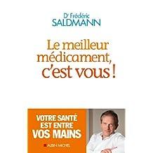 Le Meilleur Médicament, c'est vous ! (French Edition)