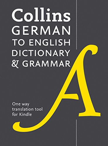 Collins German to English (One Way) Dictionary and Grammar: Trusted support for learning (German Edition) (Best German English Dictionary For Kindle)