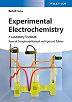 Experimental Electrochemistry: A Laboratory Textbook, 2nd Edition Front Cover