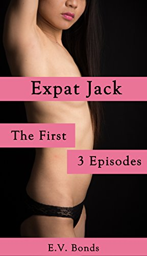 Expat Jack:  The First 3 Episodes