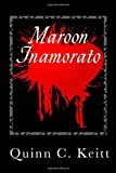 Maroon Inamorato, Quinn Keitt, 1453644741