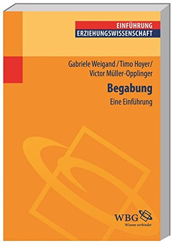 Begabung: Eine Einführung (Erziehungswissenschaft kompakt)