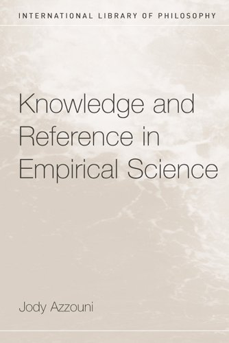 Download Knowledge and Reference in Empirical Science (International Library of Philosophy) Pdf