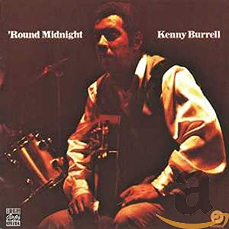 Kenny Burrell - Round Midnight