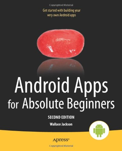 Android Apps for Absolute Beginners, 2nd Edition by Wallace Jackson, Publisher : Apress