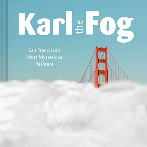 Pdf Photography Karl the Fog: San Francisco's Most Mysterious Resident