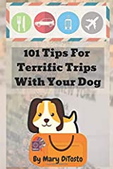 101 Tips for Terrific Trips with Your Dog (Happy Healthy Dogs) Paperback