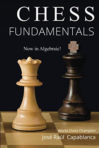 Chess Fundamentals Paperback – June 19, 2018