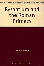 Byzantium and the Roman Primacy