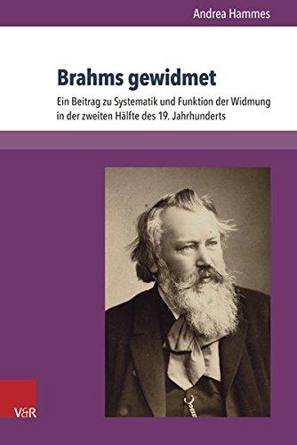 Brahms gewidmet: Ein Beitrag zu Systematik und Funktion der Widmung in der zweiten Hälfte des 19. Jahrhunderts (Abhandlungen zur Musikgeschichte) (German Edition) by V&R Academic