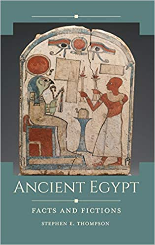 Ancient Egypt : Facts and Fictions
