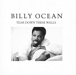 Tear Down These Walls: Expanded Edition /  Billy Ocean